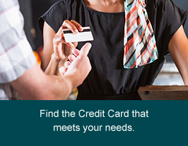 Find the credit card that meets your needs